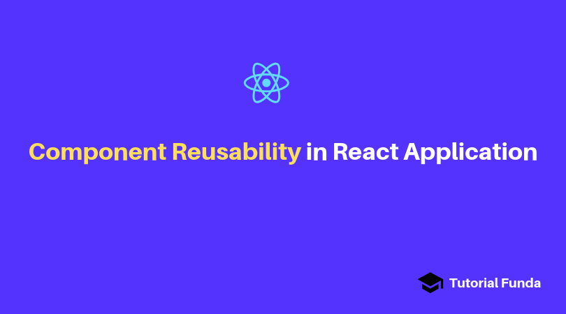 Component Reusability in React Application