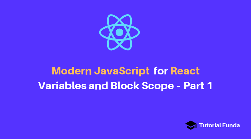 Modern JavaScript for React : Blocks and Variables