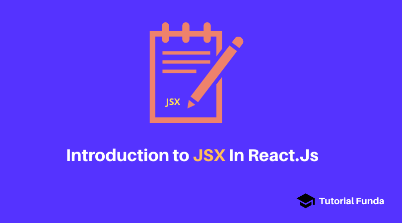 Introduction to JSX in React.Js