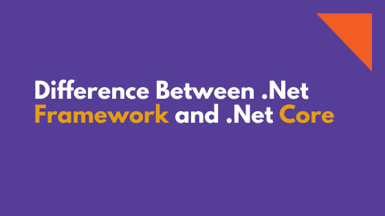 Difference Between .Net Framework and .Net Core